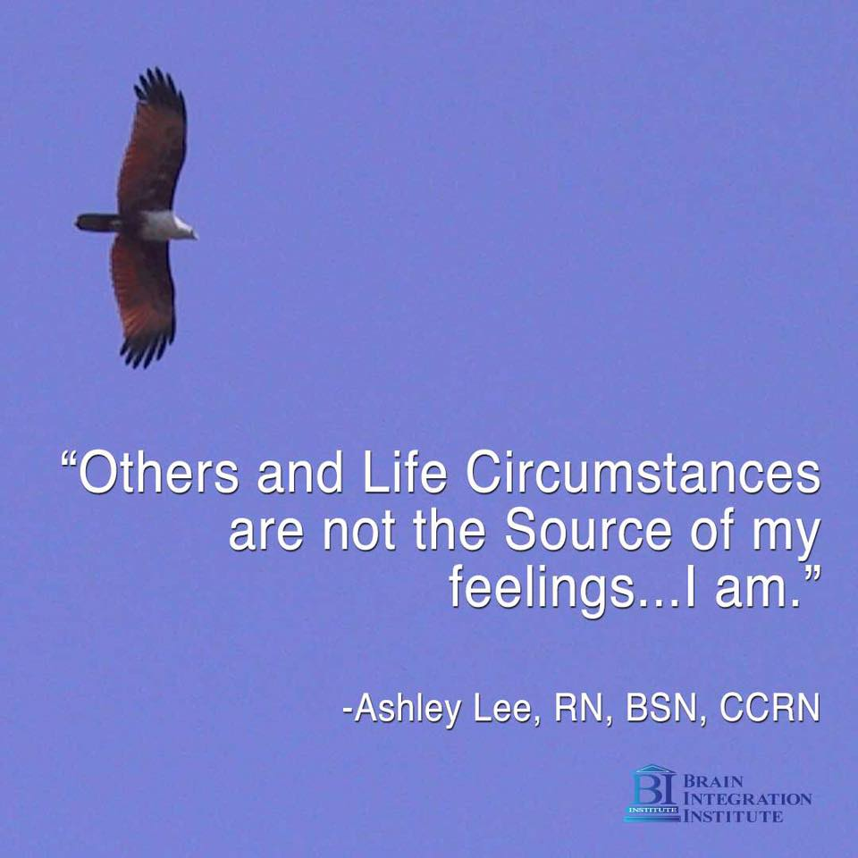 Others and Life Circumstances are not the Source of my feelings, I am.